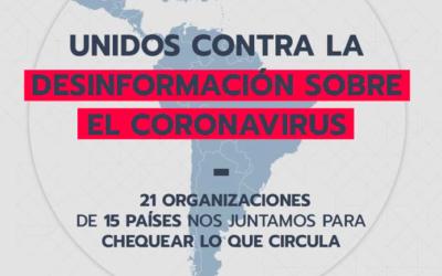 """Más de 20 organizaciones de fact-checking de Latinoamérica se unieron para verificar información sobre el Coronavirus y lucha contra la """"infodemia"""""""